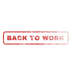 Back to work rubber stamp vector
