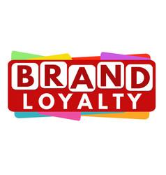 brand loyalty banner design vector image
