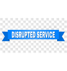 Blue ribbon with disrupted service caption vector