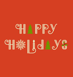 Happy holidays text calligraphic lettering vector