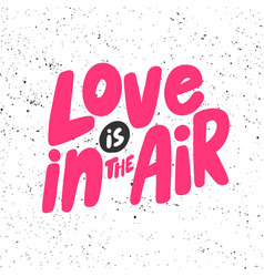 Love is in air sticker for social media vector