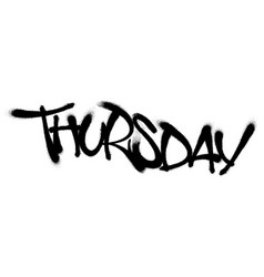 Sprayed thursday font with overspray in black over vector
