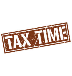 Tax time square grunge stamp vector