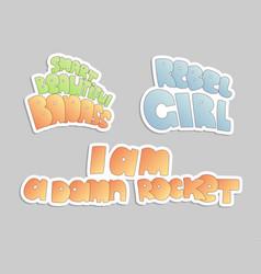 Cute cartoon feminist and rebel girl lettering vector