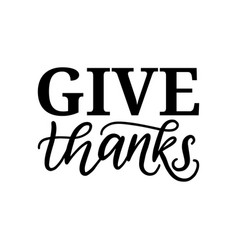 Give thanks hand lettering on white background vector