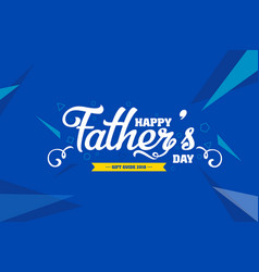 Happy father day banner or background concept vector