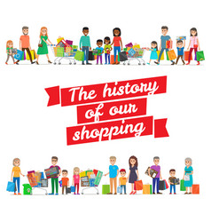 the history of our shopping concept with families vector image