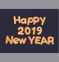 happy 2019 new year concept with gingerbread vector image