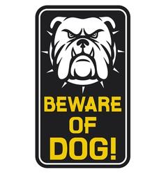 beware dog sign vector image