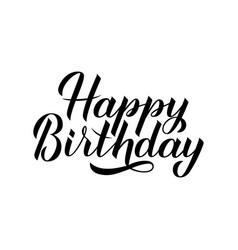 happy birthday hand drawn brush calligraphy vector image