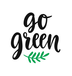 go green slogan save earth and less waste concept vector image