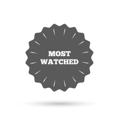 Most watched sign icon most viewed symbol vector