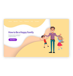 how to be happy family father and kids website vector image