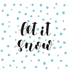 Let it snow Brush lettering vector image
