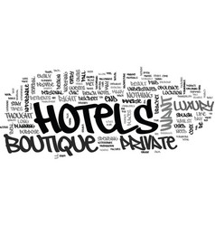 when only the best boutique hotels will do text vector image