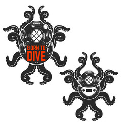Born to dive old style diver helmet with octopus vector