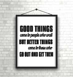 Inspirational quote in picture frame on brick wall vector