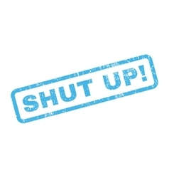 Shut Up Rubber Stamp vector