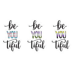 be yourself and beautiful vector image