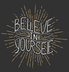 believe in yourself isolated on vintage background vector image