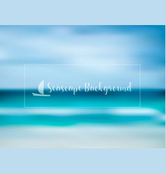 Blurred seascape background in blue shades vector