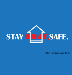 expression stay home stay safe vector image