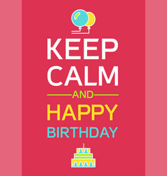 keep calm and happy birthday vector image
