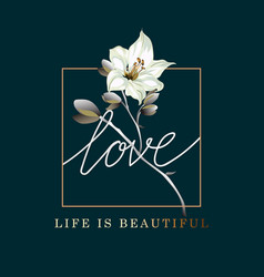 life is beautiful postcard poster with lily vector image