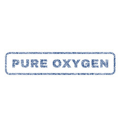 Pure oxygen textile stamp vector