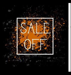 sale off poster background grunge paint splatter vector image