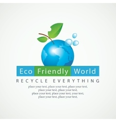 Eco Friendly World and recycle everything vector image vector image