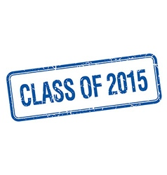 Class of 2015 blue square grungy vintage isolated vector