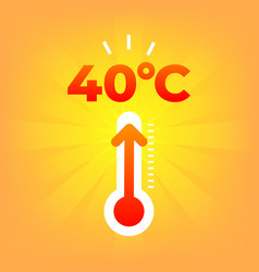 heat thermometer 40 degrees celsius summer vector image
