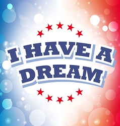 I have a dream card on celebration background vector image