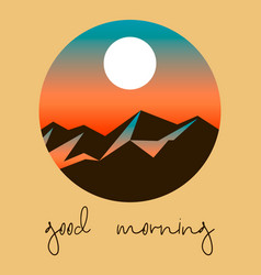 Good morning postcard with snowy mountains and vector