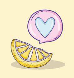 Lemon sliced with heart bubble cartoon vector