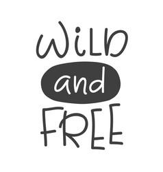 Wild and free scandinavian childish poster vector