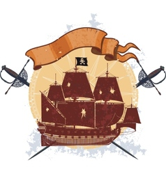 Pirate ship and a badge with sabers vector image vector image