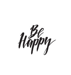 be happy hand drawn lettering quote vector image vector image