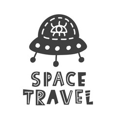 space travel scandinavian style lettering phrase vector image