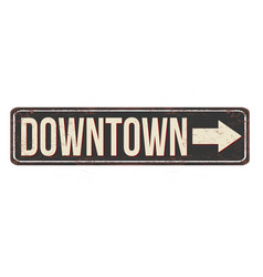 Downtown vintage rusty metal sign vector