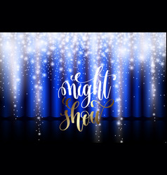 night show hand lettering on a background of a vector image