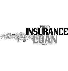 when should you get loan insurance text word vector image