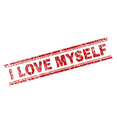 scratched textured i love myself stamp seal vector image