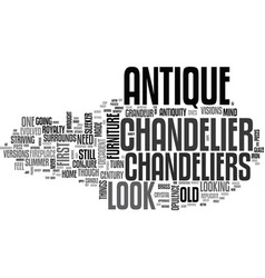 Antique chandelier text word cloud concept vector