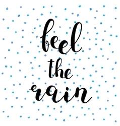 Feel rain brush lettering vector