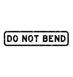 Grunge black do not bend word square rubber seal vector