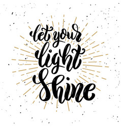 let your light shine hand drawn motivation vector image vector image