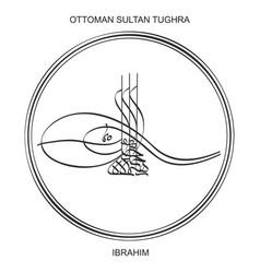Tughra a signature ottoman sultan ibrahim vector