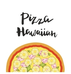 Hawaiian Pizza and hand vector image vector image